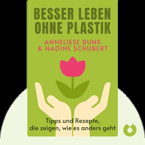 Besser leben ohne Plastik von Anneliese Bunk & Nadine Schubert