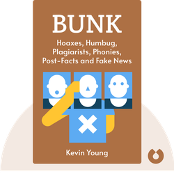 Bunk: The Rise of Hoaxes, Humbug, Plagiarists, Phonies, Post-Facts and Fake News von Kevin Young
