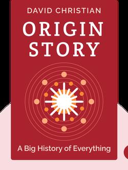 Origin Story: A Big History of Everything  von David Christian