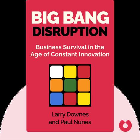 Big Bang Disruption von Larry Downes and Paul Nunes