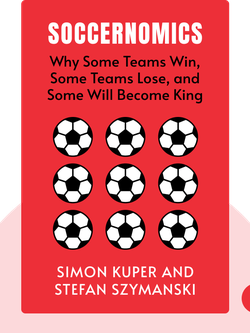 Soccernomics: Why England Loses; Why Germany, Spain, and France Win; and Why One Day Japan, Iraq, and the United States Will Become Kings of the World's Most Popular Sport von Simon Kuper and Stefan Szymanski