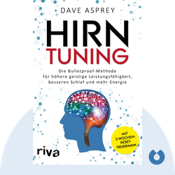 Hirntuning: Die Bulletproof-Methode für höhere geistige Leistungsfähigkeit, besseren Schlaf und mehr Energie by Dave Asprey