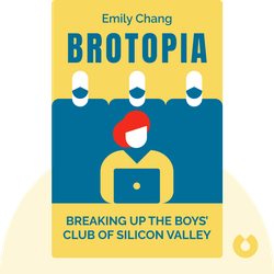 Brotopia: Breaking Up the Boys' Club of Silicon Valley von Emily Chang