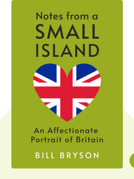 Notes from a Small Island: An Affectionate Portrait of Britain by Bill Bryson