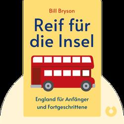 Reif für die Insel: England für Anfänger und Fortgeschrittene von Bill Bryson