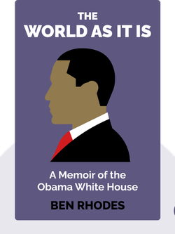 The World as It Is: A Memoir of the Obama White House  by Ben Rhodes