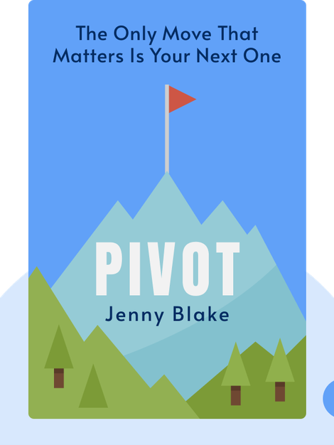 Pivot: The Only Move That Matters Is Your Next One by Jenny Blake