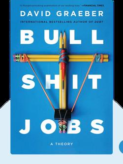 Bullshit Jobs: A Theory von David Graeber