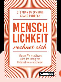 Menschlichkeit rechnet sich: Warum Wertschätzung über den Erfolg von Unternehmen entscheidet by Stephan Brockhoff & Klaus Panreck