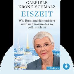 Eiszeit: Wie Russland dämonisiert wird und warum das so gefährlich ist von Gabriele Krone-Schmalz