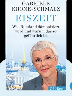 Eiszeit: Wie Russland dämonisiert wird und warum das so gefährlich ist by Gabriele Krone-Schmalz