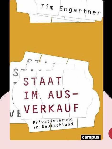 Staat im Ausverkauf: Privatisierung in Deutschland by Tim Engartner