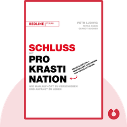 Schluss mit Prokrastination: Wie man aufhört zu verschieben und anfängt zu leben von Petr Ludwig & Petra Kubin & Gernot Bogner