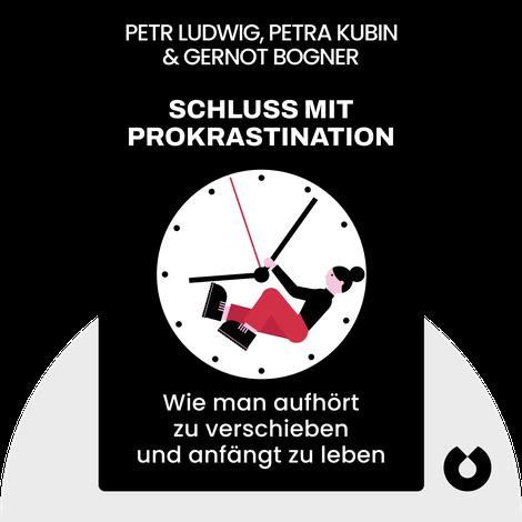 Schluss mit Prokrastination von Petr Ludwig & Petra Kubin & Gernot Bogner