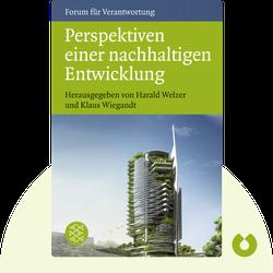 Perspektiven einer nachhaltigen Entwicklung: Wie sieht die Welt im Jahr 2050 aus? by Harald Welzer & Klaus Wiegandt