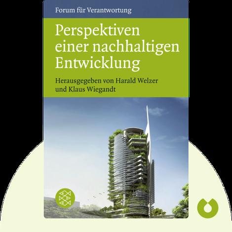 Perspektiven einer nachhaltigen Entwicklung by Harald Welzer & Klaus Wiegandt