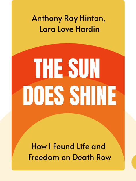 The Sun Does Shine: How I Found Life and Freedom on Death Row by Anthony Ray Hinton, Lara Love Hardin