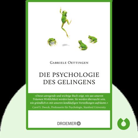 Die Psychologie des Gelingens von Gabriele Oettingen