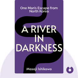 A River in Darkness: One Man's Escape from North Korea by Masaji Ishikawa