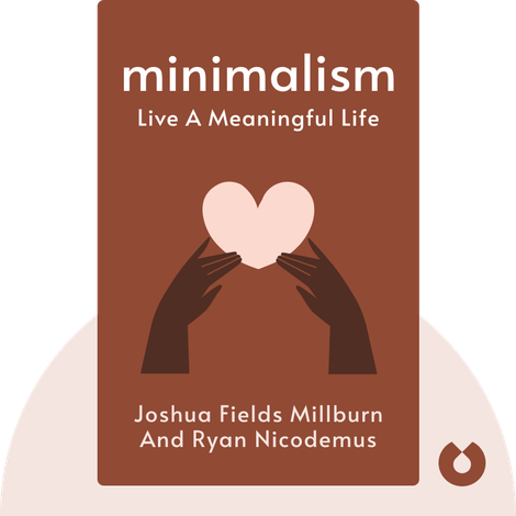 Minimalism by Joshua Fields Millburn and Ryan Nicodemus
