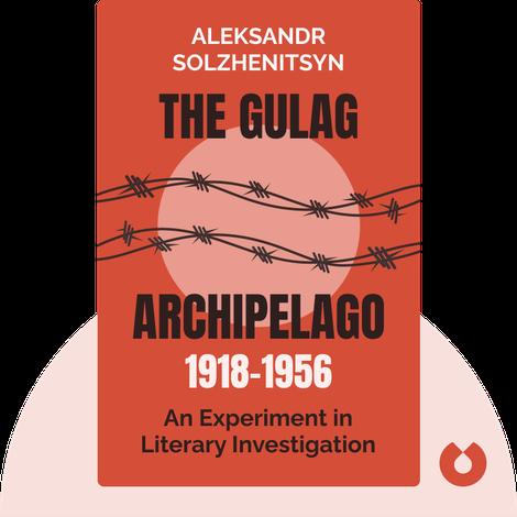 The Gulag Archipelago 1918-1956 by Aleksandr Solzhenitsyn