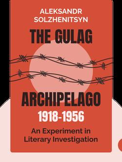 The Gulag Archipelago 1918-1956: An Experiment in Literary Investigation von Aleksandr Solzhenitsyn