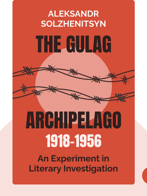 The Gulag Archipelago 1918-1956: An Experiment in Literary Investigation by Aleksandr Solzhenitsyn