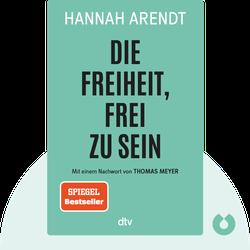 Die Freiheit, frei zu sein: Ein philosophischer Klassiker zum Freiheitsbegriff by Hannah Arendt