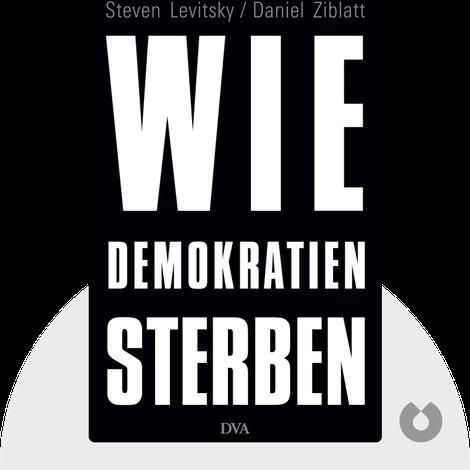 Wie Demokratien sterben by Steven Levitsky & Daniel Ziblatt