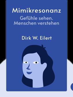 Mimikresonanz: Gefühle sehen. Menschen verstehen by Dirk W. Eilert