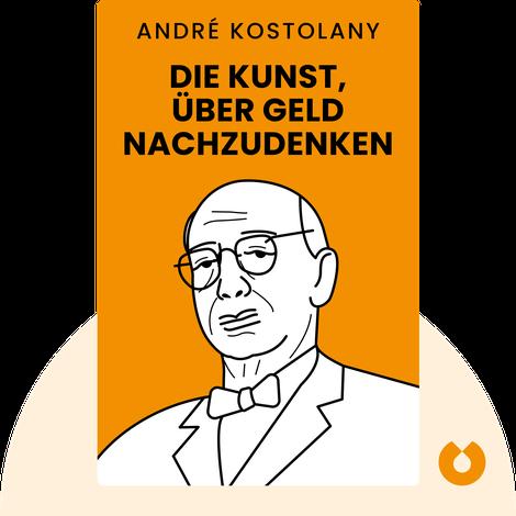 Die Kunst, über Geld nachzudenken von André Kostolany