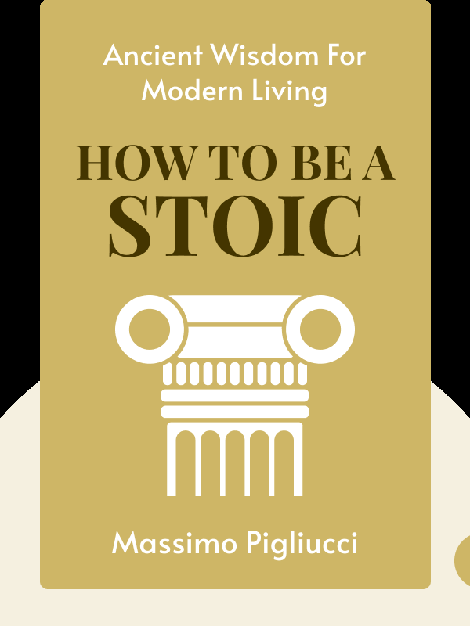 How to Be a Stoic: Ancient Wisdom For Modern Living von Massimo Pigliucci