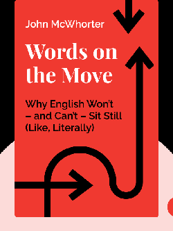 Words on the Move: Why English Won't – and Can't – Sit Still (Like, Literally) von John McWhorter