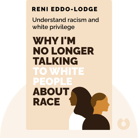 Why I'm No Longer Talking to White People About Race von Reni Eddo-Lodge