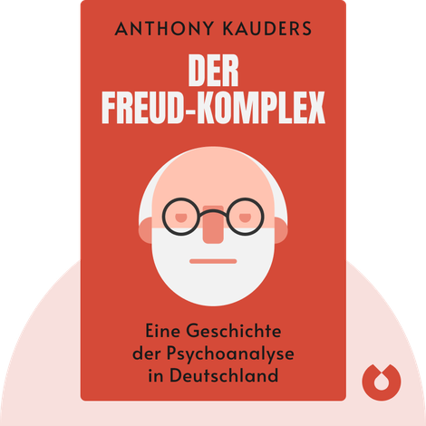 Der Freud-Komplex von Anthony Kauders