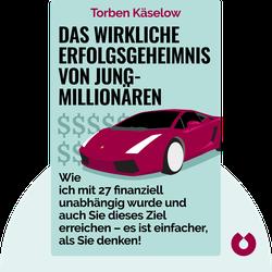 Das wirkliche Erfolgsgeheimnis von Jung-Millionären: Wie ich mit 27 finanziell unabhängig wurde und auch Sie dieses Ziel erreichen – es ist einfacher, als Sie denken! by Torben Käselow