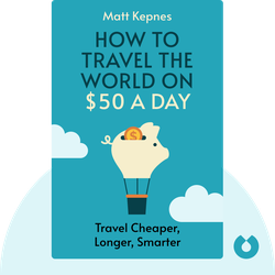 How to Travel the World on $50 a Day: Travel Cheaper, Longer, Smarter by Matt Kepnes