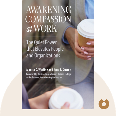 Awakening Compassion at Work von Monica C. Worline and Jane E. Dutton