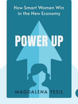 Power Up: How Smart Women Win in the New Economy von Magdalena Yesil