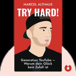 Try Hard!: Generation YouTube – Warum dein Glück kein Zufall ist by Marcel Althaus