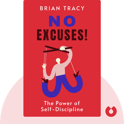 No Excuses!: The Power of Self-Discipline von Brian Tracy