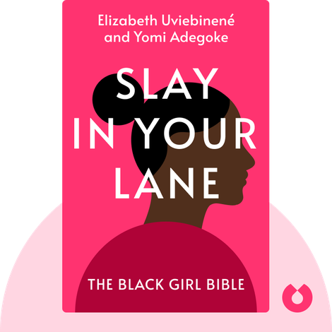 Slay in Your Lane by Elizabeth Uviebinené and Yomi Adegoke