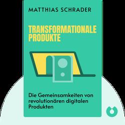 Transformationale Produkte: Der Code von digitalen Produkten, die unseren Alltag erobern und die Wirtschaft revolutionieren by Matthias Schrader