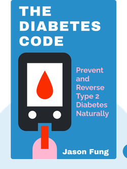 The Diabetes Code: Prevent and Reverse Type 2 Diabetes Naturally by Jason Fung