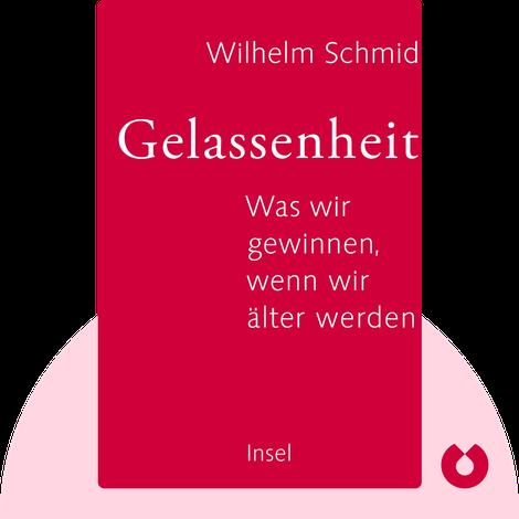 Gelassenheit von Wilhelm Schmid