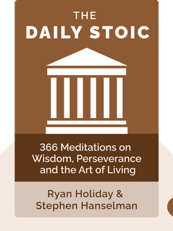 The Daily Stoic: 366 Meditations on Wisdom, Perseverance and the Art of Living von Ryan Holiday & Stephen Hanselman
