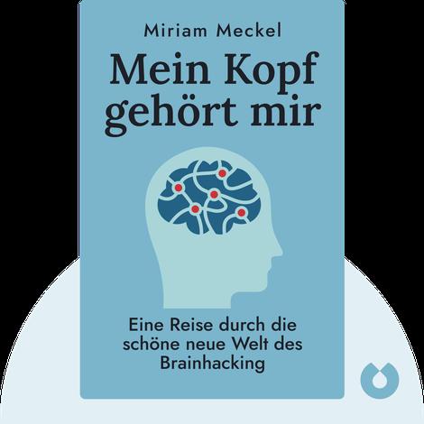 Mein Kopf gehört mir von Miriam Meckel