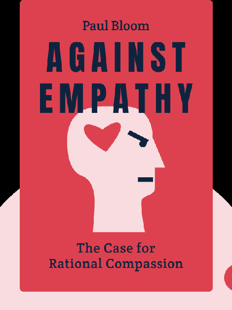 Against Empathy: The Case for Rational Compassion von Paul Bloom