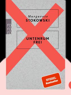 Untenrum frei von Margarete Stokowski