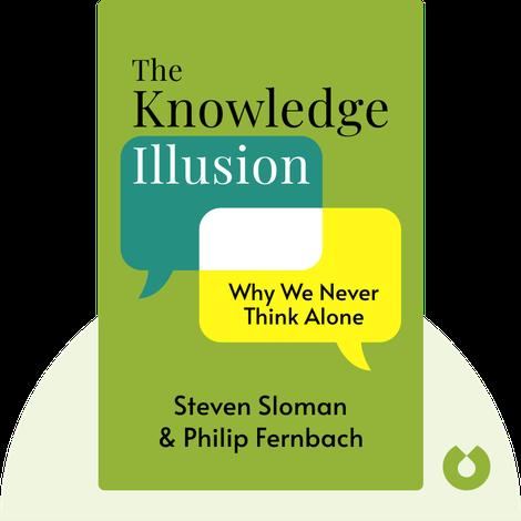 The Knowledge Illusion by Steven Sloman & Philip Fernbach